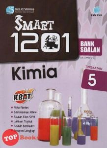 Latihan Kimia Tingkatan 5 Penting Panasia18 Smart 1201 Bank soalan Kimia Tingkatan 5 topbooks Plt