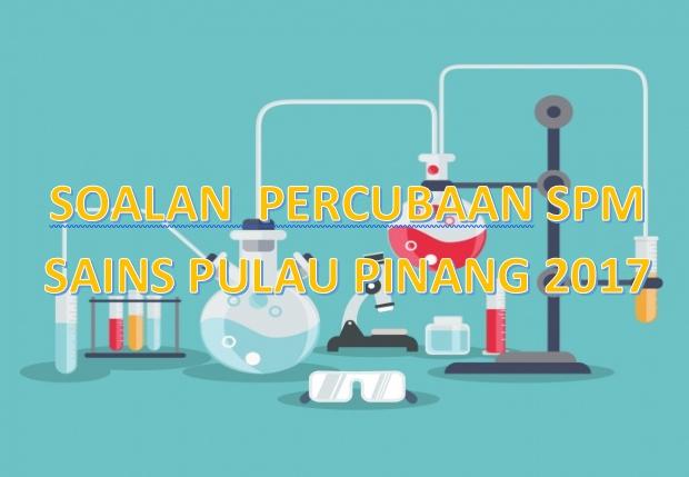 Latihan Sains Spm Terbaik soalan Percubaan Spm Sains Pulau Pinang 2017 Gurubesar My Of Dapatkan Latihan Sains Spm Yang Terbaik Khas Untuk Para Guru Muat Turun!