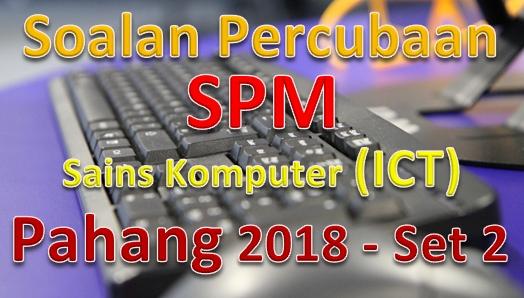 Download Rpt Sains Komputer Tingkatan 5 Bermanfaat soalan Percubaan Spm Sains Komputer Pahang 2018 Set 2 Gurubesar My Of Muat Turun Rpt Sains Komputer Tingkatan 5 Yang Dapat Di Cetak Dengan Senang