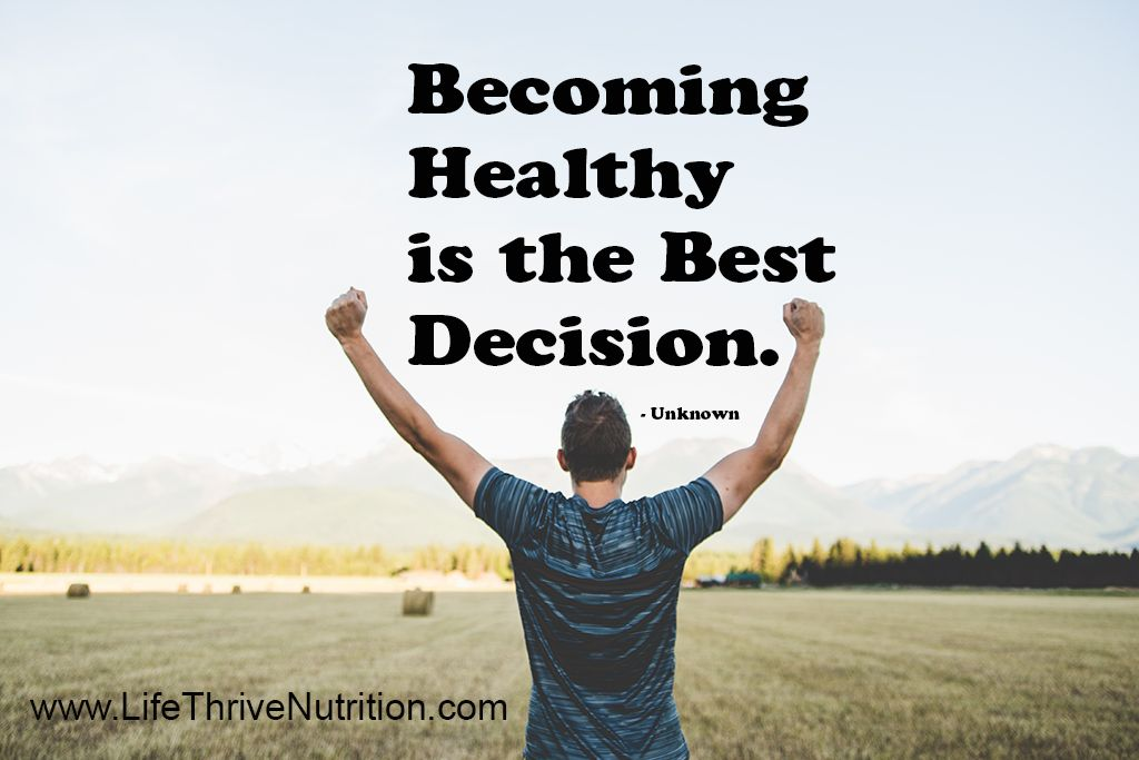 becoming healthy is the best decision healthy living nutrition healthy life healthy