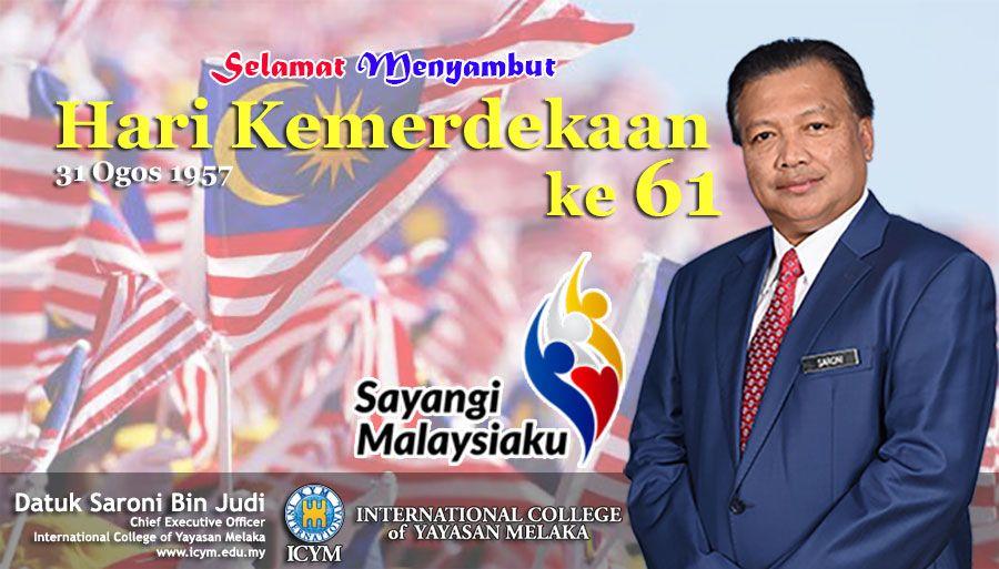 Sayangi Malaysiaku Poster Berguna Selamat Hari Kemerdekaan 2018 International College Of Yayasan