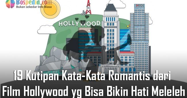 19 kutipan kata kata romantis dari film hollywood yang dapat bikin hati meleleh ruang guru